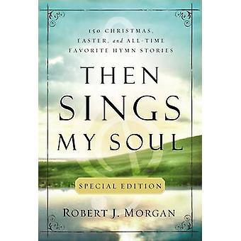 Then Sings My Soul by Robert Morgan - 9780785231820 Book