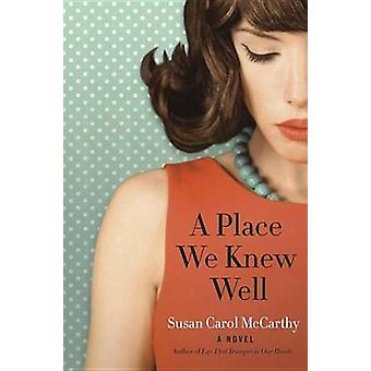 A Place We Knew Well by Susan McCarthy - 9780804176545 Book