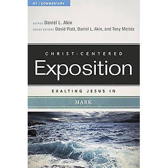Exalting Jesus in Mark by Daniel L Akin - 9780805496857 Book