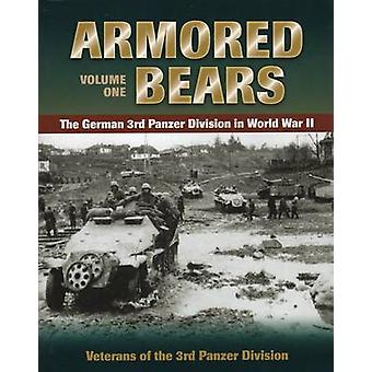 Armored Bears - Vol. 1 - The German 3rd Panzer Division in World War II