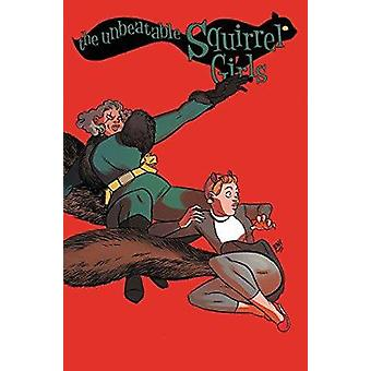 The Unbeatable Squirrel Girl Vol. 2 by Ryan North - Chip Zdarsky - Er
