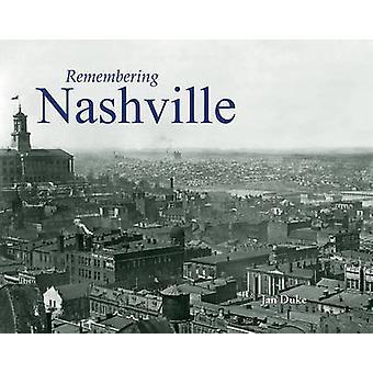 Remembering Nashville by Jan Duke - 9781596526013 Book