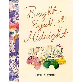 Bright-Eyed at Midnight by Leslie Stein - 9781606998380 Book