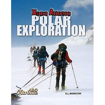 Polar Exploration by S L Hamilton - 9781624032134 Book