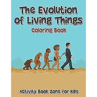 The Evolution of Living Things Coloring Book by Activity Book Zone fo
