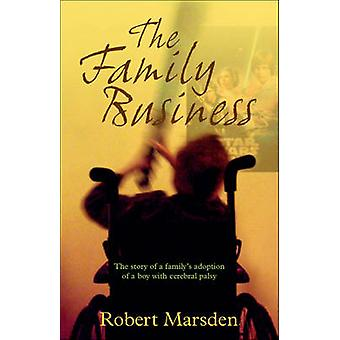 The Family Business - The Story of a Family's Adoption of a Boy with C