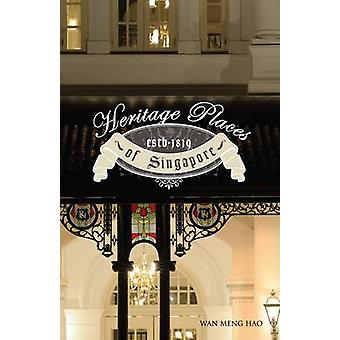 Heritage Places of Singapore by Wan Meng Hao - 9789812618580 Book