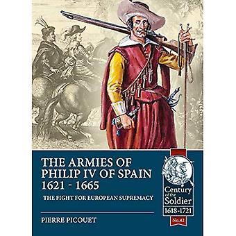 De legers van Filips IV van Spanje 1621-1665: de strijd van Thea voor Europese suprematie (eeuw van de militair)