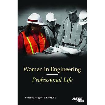 Women in Engineering - Professional Life by Margaret E. Layne - 978078