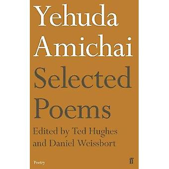 Yehuda Amichai Selected Poems by Yehuda Amichai Selected Poems - 9780