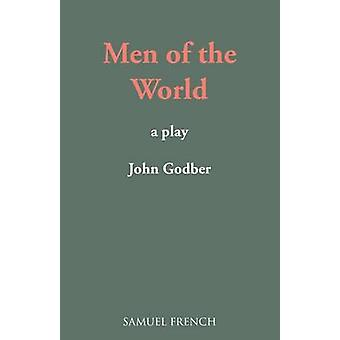 Men of the World A Play by Godber & John