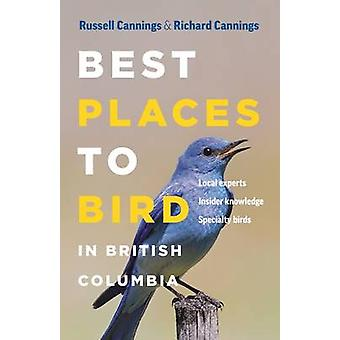 Best Places to Bird in British Columbia by Richard Cannings - Russell