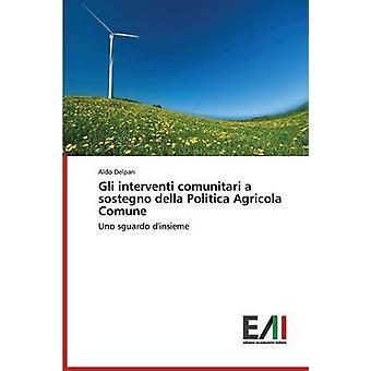 Gli interventi comunitari a sostegno della Politica Agricola Comune by Delpari Aldo