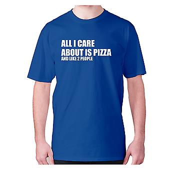 Mens funny foodie t-shirt slogan tee eating hilarious - All I care about is pizza