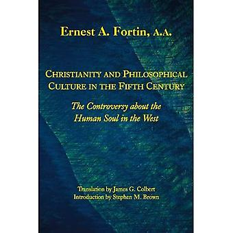 Christianity and Philosophical Culture in the Fifth Century: The controversy about the Human Soul in the West