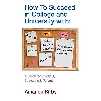 How to Succeed with Specific Learning Difficulties at Colleg par Amanda Kirby