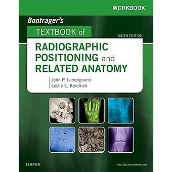 Workbook for Textbook of Radiographic Positioning and Relate by John Lampignano