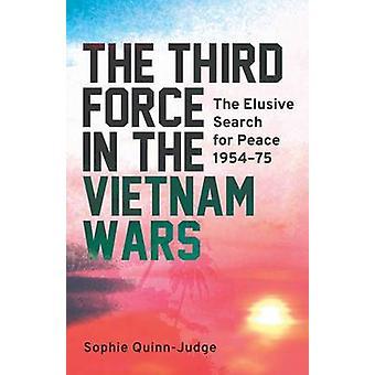 Third Force in the Vietnam War by Sophie QuinnJudge