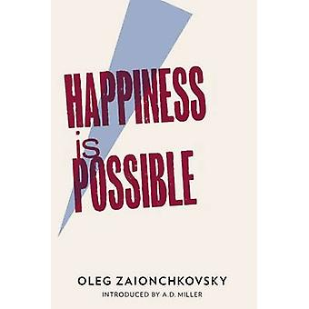 Happiness is Possible by Oleg Zaionchkovsky - Andrew Bromfield - A.D.