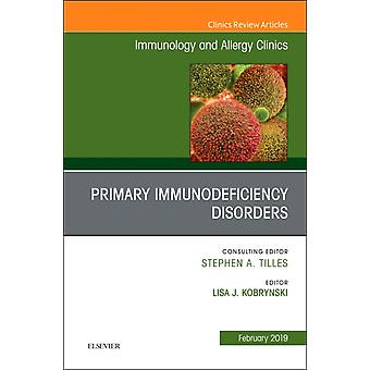 Primary Immune Deficiencies An Issue of Immunology and Alle by Lisa Kobrynski