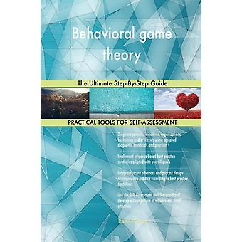 Behavioral game theory The Ultimate StepByStep Guide by Blokdyk & Gerardus