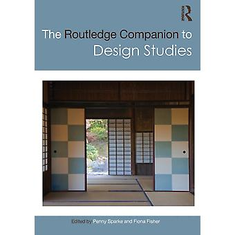 Routledge Companion to Design Studies by Penny Sparke
