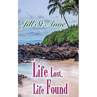 Livet förlorat - livet hittade av Anne Jill - 9781781483664 bok
