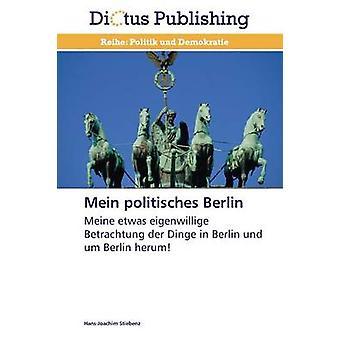 Mein Politisches Berlin by Stiebenz HansJoachim