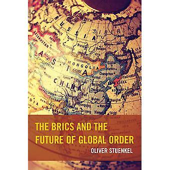 Den BRICS och framtiden för global order av Oliver Stuenkel