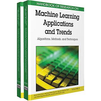 Handbook of Research on Machine Learning Applications and Trends Algorithms Methods and Techniques by Olivas
