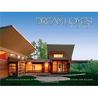 Dream Homes Minnesota: Showcasing Minnesota's Finest Architects, Designers and Builders (Dream Homes)