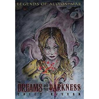 Legends of Allyoshmar The Dreams and the Darkness by Bisson & Caley