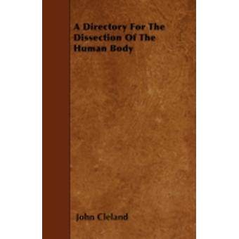 A Directory For The Dissection Of The Human Body by Cleland & John