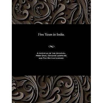 Five Years in India. by Fane & Henry Edward