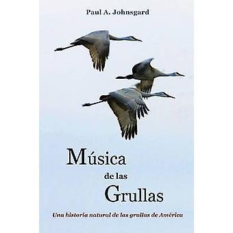 Msica de las Grullas by Johnsgard & Paul