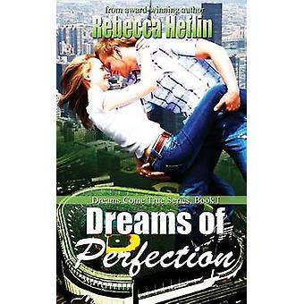 Dreams of Perfection by Heflin & Rebecca