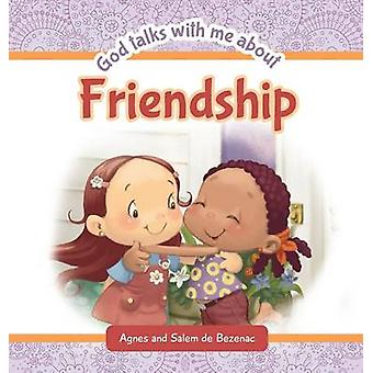 God Talks with Me About Friendship by de Bezenac & Agnes