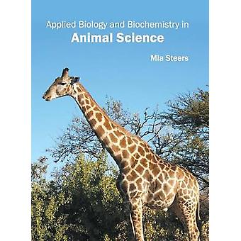 Applied Biology and Biochemistry in Animal Science by Steers & Mia
