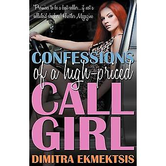 Confessions of a HighPriced Call Girl by Ekmektsis & Dimitra