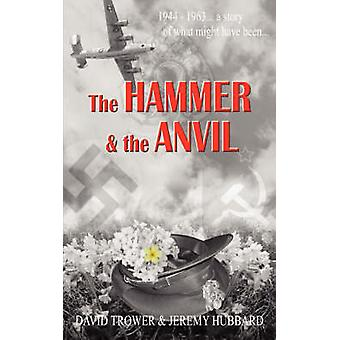 The Hammer and the Anvil by Trower & David