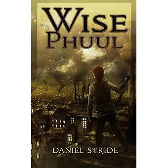 Wise Phuul by Stride & Daniel