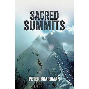 Sacred Summits The Carstensz Pyramid Kangchenjunga and Gauri Sankar by Boardman & Peter
