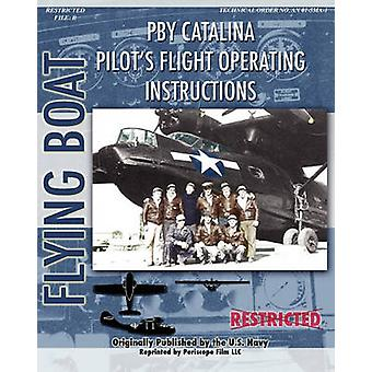Pby Catalina Pilots Flight Operating Instructions by Navy & United States