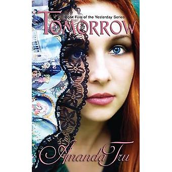 Tomorrow Book 5 of the Yesterday Series by Tru & Amanda