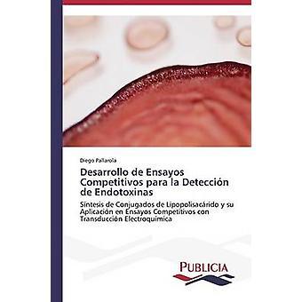 Desarrollo de Ensayos Competitivos para la Deteccin de Endotoxinas by Pallarola Diego