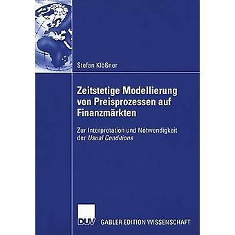 Zeitstetige Modellierung von Preisprozessen auf Finanzmrkten  Zur Interpretation und Notwendigkeit der Usual Conditions by Steinmetz & Prof. Dr. Volker