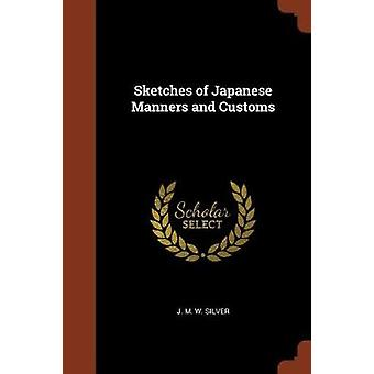 Sketches of Japanese Manners and Customs by Silver & J. M. W.