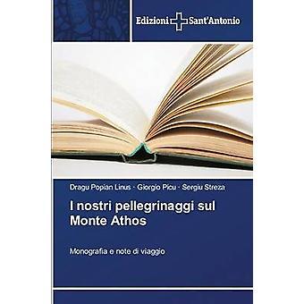 I nostri pellegrinaggi sul Monte Athos by Linus Dragu Popian