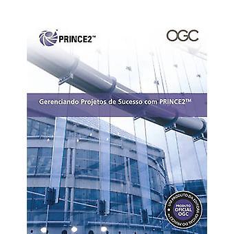 Gereciando Projetos De Sucesso Com PRINCE2 - [Brazilian Portuguese Pri