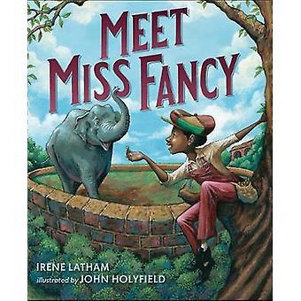 Meet Miss Fancy von Irene Latham - 9780399546686 Buchen
